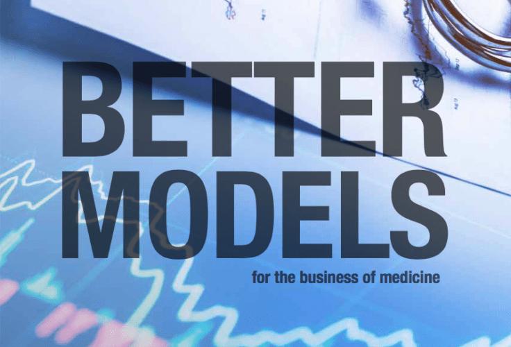 Better Models for the Business of Medicine