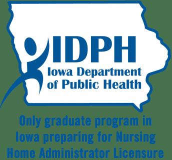 Only graduate program in Iowa preparing for Nursing Home Administrator Licensure
