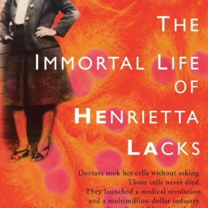 The Immortal Life of Henrietta Lacks by Rebecca Skloot